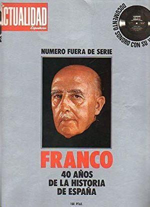LA ACTUALIDAD ESPAÑOLA - FRANCO 40 AÑOS DE LA HISTORIA DE ESPAÑA - CON UN DISCO CON LA VOZ DE FRANCO