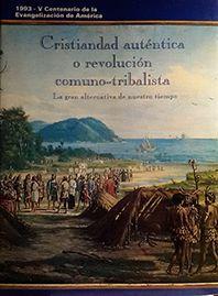 CRISTIANDAD AUTENTICA O REVOLUCION COMUNO-TRIBALISTA