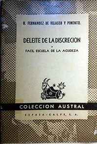 DELEITE DE LA DISCRECION / FACIL ESCUELA DE LA AGUDEZA