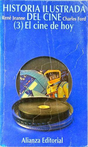 HISTORIA ILUSTRADA DEL CINE. 1. EL CINE DE HOY (1945-1965)