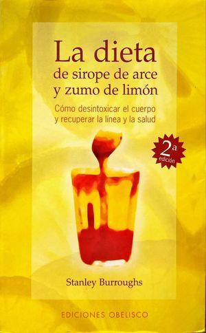LA DIETA DE SIROPE DE ARCE Y ZUMO DE LIMÓN