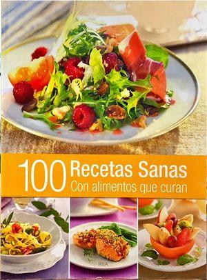 100 RECETAS SANAS CON ALIMENTOS QUE CURAN