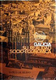 GALICIA SU REALIDAD SOCIO ECONOMICA