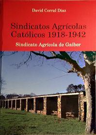 SINDICATOS AGRICOLAS CATOLICOS 1918 - 1942