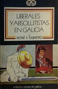 LIBERALES Y ABSOLUTISTAS EN GALICIA