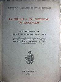 LA CORUÑA Y LOS CONGRESOS DE EMIGRACION