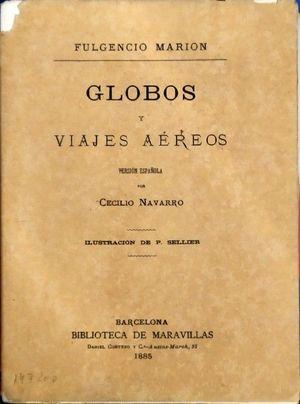 GLOBOS Y VIAJES AEREOS - FACSÍMIL DE LA EDICIÓN DE 1885 DE LA BIBLIOTECA DE MARAVILLAS
