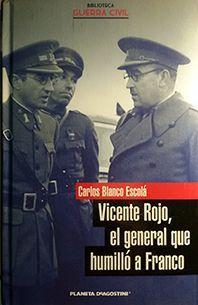 VICENTE ROJO, EL GENERAL QUE HUMILLÓ A FRANCO