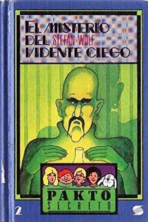 EL MISTERIO DEL VIDENTE CIEGO - COLECCIÓN PAKTO SECRETO
