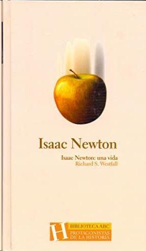 ISAAC NEWTON: UNA VIDA