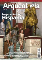 DESPERTA FERRO ARQUEOLOGÍA Nº 36: LA ROMANIZACIÓN DE HISPANIA