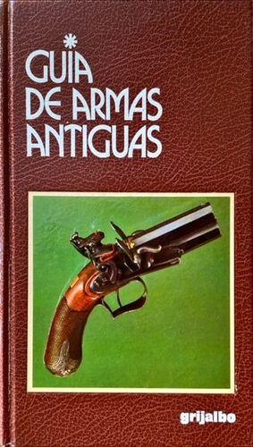 GUÍA DE ARMAS ANTIGUAS