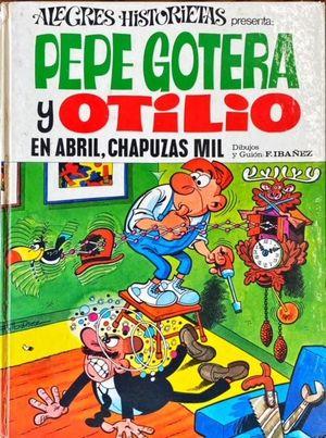 PEPE GOTERA Y OTILIO EN ABRIL, CHAPUZAS MIL