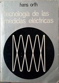TECNOLOGIA DE LAS MEDIDAS ELECTRICAS