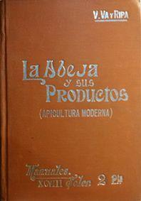LAS ABEJAS Y SUS PRODUCTOS (APICULTURA MODERNA)