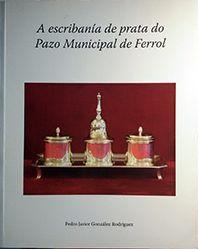 A ESCRIBANIA DE PLATA DO PAZO MUNICIPAL DE FERROL