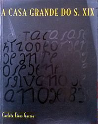 A CASA GRANDE DO SÉCULO XIX