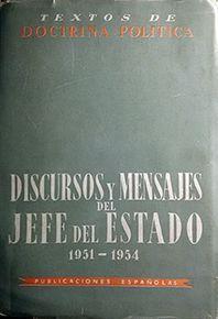 DISCURSOS Y MENSAJES DEL JEFE DEL ESTADO 1951-1954