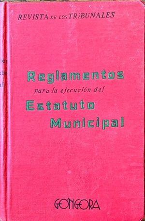 REGLAMENTOS PARA LA EJECUCIÓN DEL ESTATUTO MUNICIPAL
