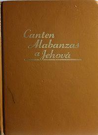 CANTEN ALABANZAS A JEHOVA