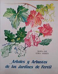 ARBOLES Y ARBUSTOS DE LOS JARDINES DE FERROL