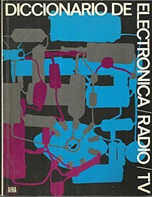 DICCIONARIO DE ELECTRÓNICA / RADIO / TV