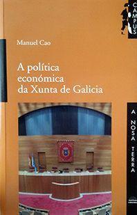A POLITICA ECONÓMICA DA XUNTA DE GALICIA
