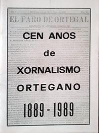 CEN ANOS DE XORNALISMO ORTEGANO 1889 - 1989