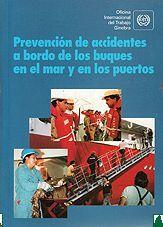 PREVENCION DE ACCIDENTES A BORDO DE LOS BUQUES EN EL MAR Y EN LOS PUERTOS