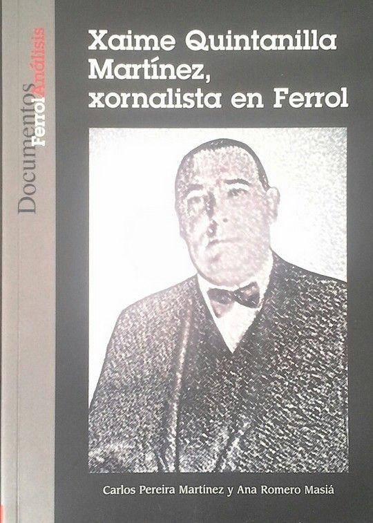 XAIME QUITANILLA MARTÍNEZ, XORNALISTA EN FERROL