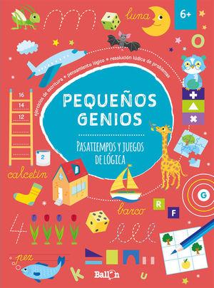 PEQUEÑOS GENIOS. PASATIEMPOS Y JUEGOS DE LÓGICA +6