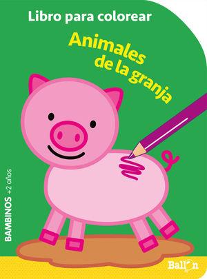 LIBRO PARA COLOREAR: ANIMALES DE LA GRANJA (BAMBINOS + 2 AÑOS)