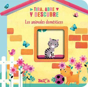 TIRA, ABRE Y DESCUBRE - ANIMALES DOMÉSTICOS