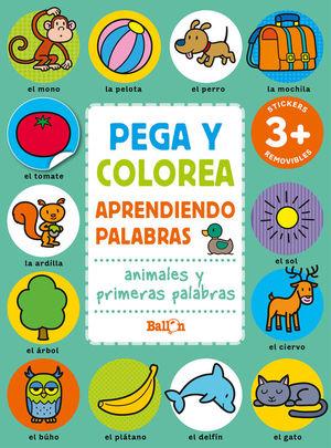 PEGA Y COLOREA. APRENDIENDO PALABRAS: ANIMALES Y PRIMERAS PALABRAS