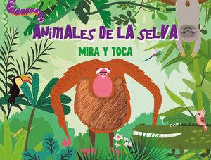 ANIMALES DE LA SELVA (MIRA Y TOCA)
