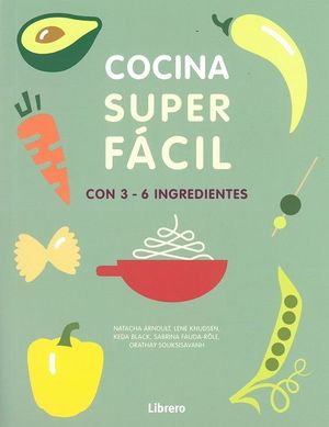 COCINA SUPER FACIL CON 3-6 INGREDIENTES