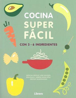 COCINA SUPER FACIL CON 3-6 INGREDIENTES