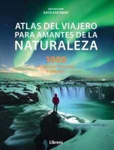 ATLAS DEL VIAJERO PARA AMANTES DE LA NATURALEZA
