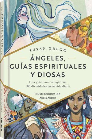 ÁNGELES, GUIAS ESPIRITUALES Y DIOSAS