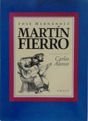 MARTÍN FIERRO ILUSTRADO POR CARLOS ALONSO