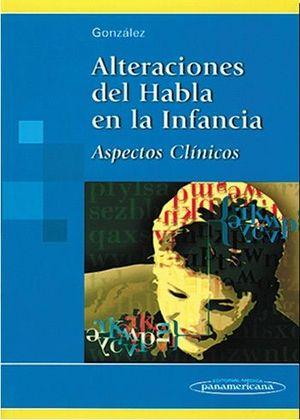 ALTERACIONES DEL HABLA EN LA INFANCIA. ASPECTOS CLINICOS