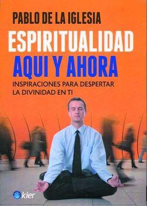 ESPIRITUALIDAD AQUI Y AHORA