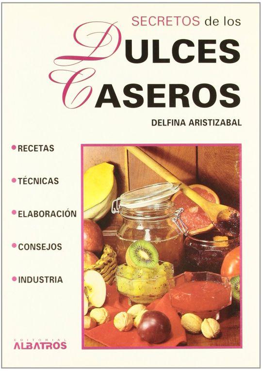 SECRETOS DE LOS DULCES CASEROS