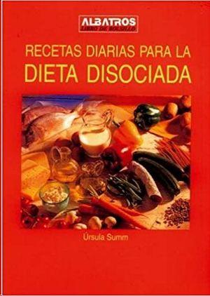 RECETAS DIARIAS PARA LA DIETA DISOCIADAD