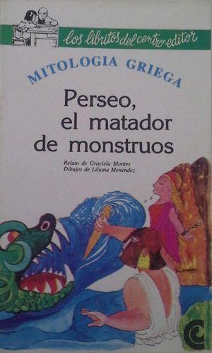 PERSEO, EL MATADOR DE MONSTRUOS