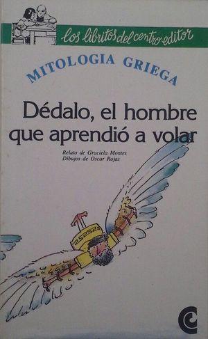 DÉDALO, EL HOMBRE QUE APRENDIÓ A VOLAR