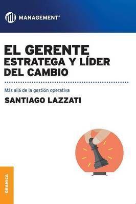 EL GERENTE: ESTRATEGIA Y LIDER DEL CAMBIO