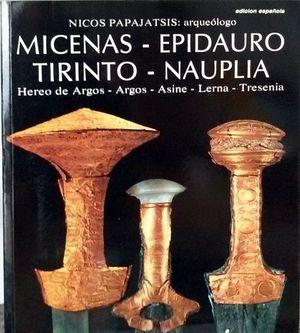 MICENAS - EPIDAURO - TIRINTO - NAUPLIA