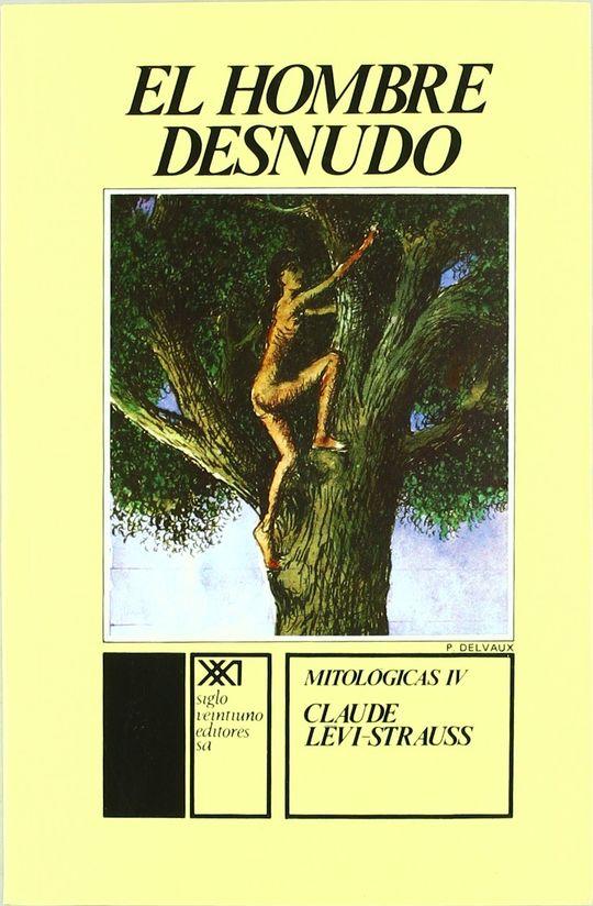 MITOLÓGICAS IV. EL HOMBRE DESNUDO