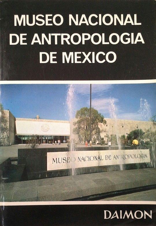 TESOROS DEL MUSEO NACIONAL DE ANTROPOLOGIA DE MEXICO
